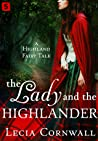 The Lady and the Highlander (Highland Fairy Tales #3)