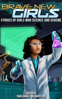 Stories of Girls Who Science and Scheme (Brave New Girls, #2)