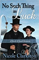 No Such Thing As Luck: A North & South Variation