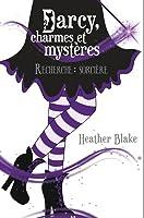 Recherche : sorcière (Darcy, charmes et mystères, #1)