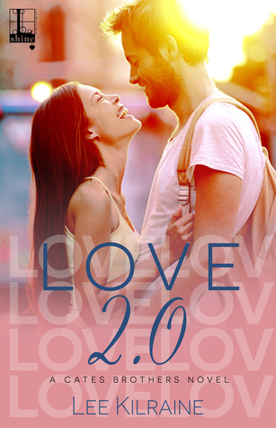 Love 2.0 (A Cates Brothers Book, #4)