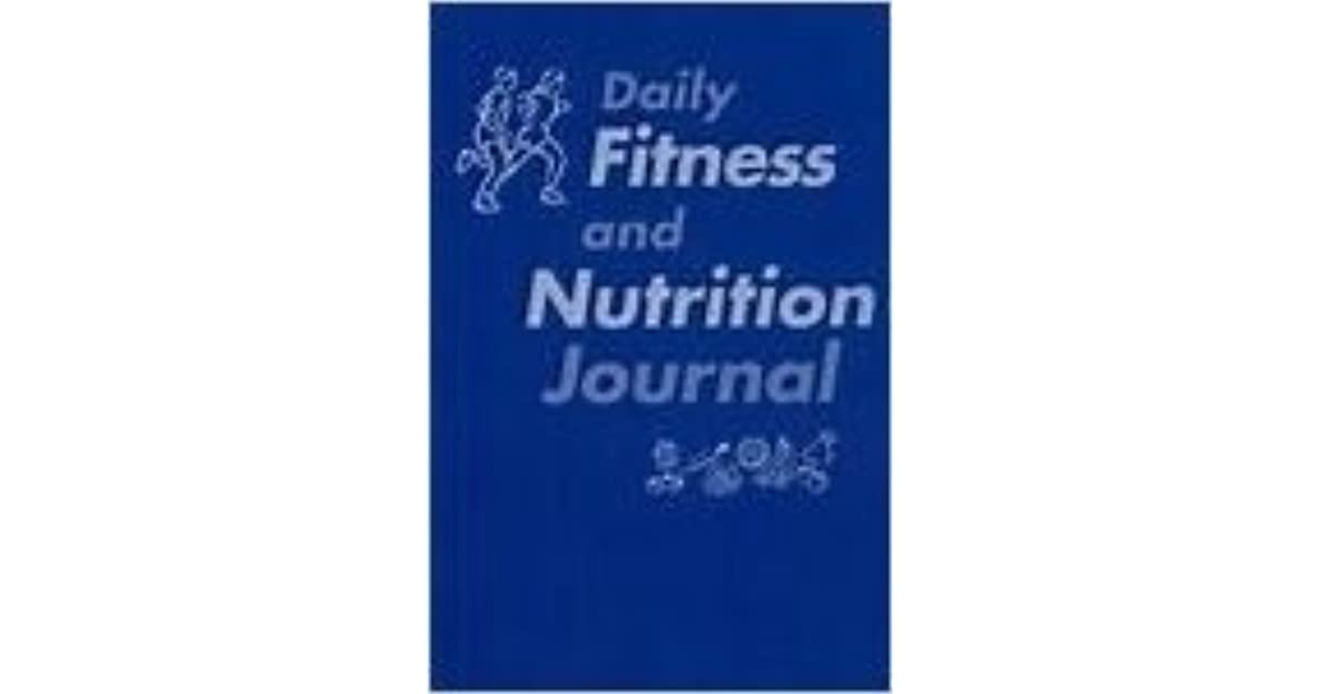 daily fitness and nutrition journal by thomas d  fahey
