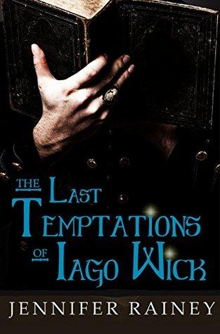 The Last Temptations of Iago Wick (Lovelace & Wick, #1)