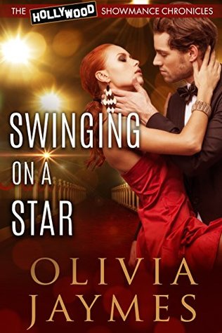 Swinging On A Star (The Hollywood Showmance Chronicles #2)