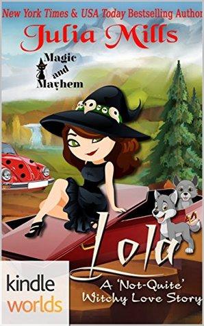 Lola (Magic and Mayhem; 'Not-Quite' #6)