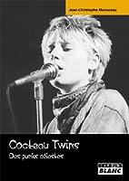 Cocteau Twins: Des punks célestes