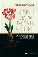Apaiser l'esprit face à la violence: La réponse du zen au terrorisme