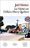 La Vérité sur l'affaire Harry Quebert by Joël Dicker