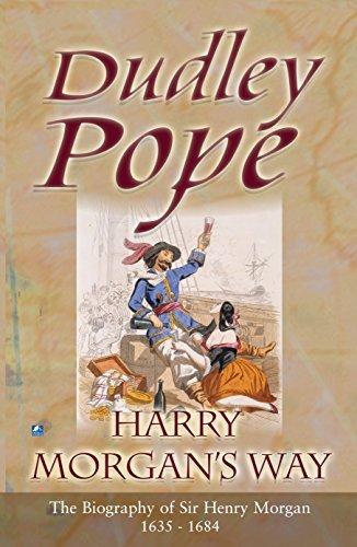 Harry Morgan's Way The Biography Of Sir Henry Morgan 1635-1688 (Non-Fiction)