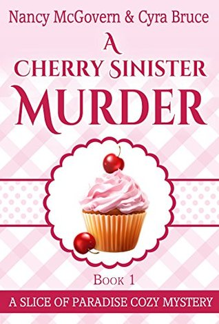 A Cherry Sinister Murder (Slice of Paradise Mystery #1)