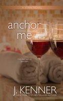 Anchor Me (Stark Trilogy, #4)
