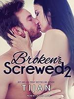 Broken and Screwed 2 (BS, #2)