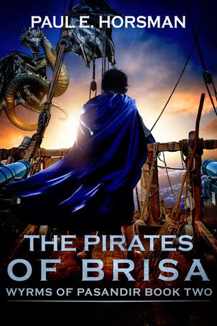 The Pirates of Brisa (Wyrms of Pasandir, #2)