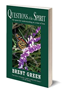 Questions of the Spirit: The Quest for Understanding at a Time of Loss