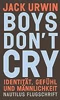 Boys don't cry: Identität, Gefühl und Männlichkeit