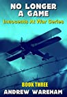 No Longer A Game (Innocents At War Series, Book 3)