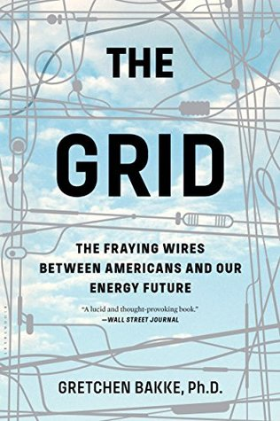 The Grid: Electrical Infrastructure for a New Era by