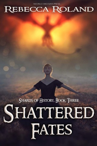 Shattered Fates (Shards of History, #3)