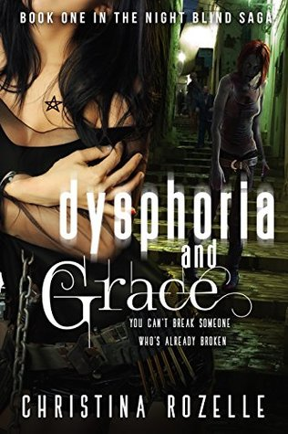 Dysphoria and Grace by Christina L. Rozelle
