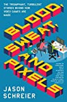 Book cover for Blood, Sweat, and Pixels: The Triumphant, Turbulent Stories Behind How Video Games Are Made