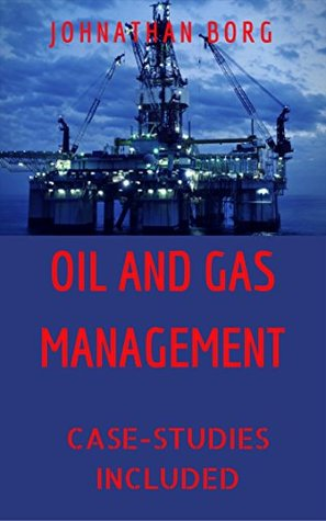 Oil and Gas Management: Oil and Gas Law, Oil and Gas Contracts, Oil