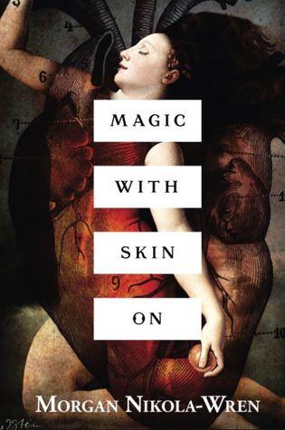 Magic with Skin On by Morgan Nikola-Wren