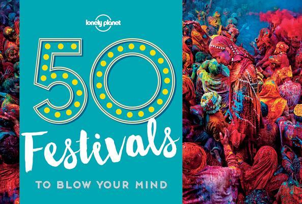 50-Festivals-To-Blow-Your-Mind