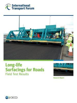 ITF Research Reports Long-life Surfacings for Roads Field Test Results
