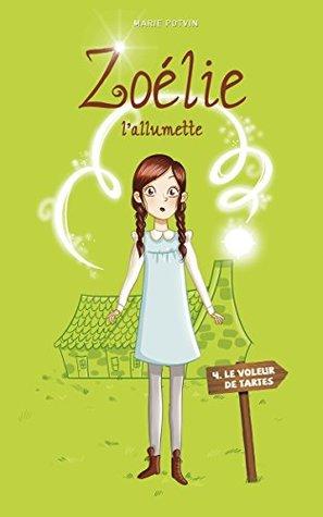 Zoelie L Allumette 04 Le Voleur De Tartes By Marie Potvin