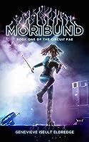 Moribund (Circuit Fae #1)