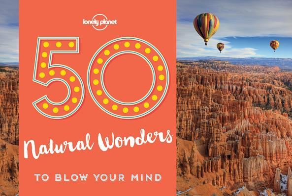 50-Natural-Wonders-To-Blow-Your-Mind