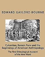 Columbus, Ramon Pane and the Beginnings of American Anthropology
