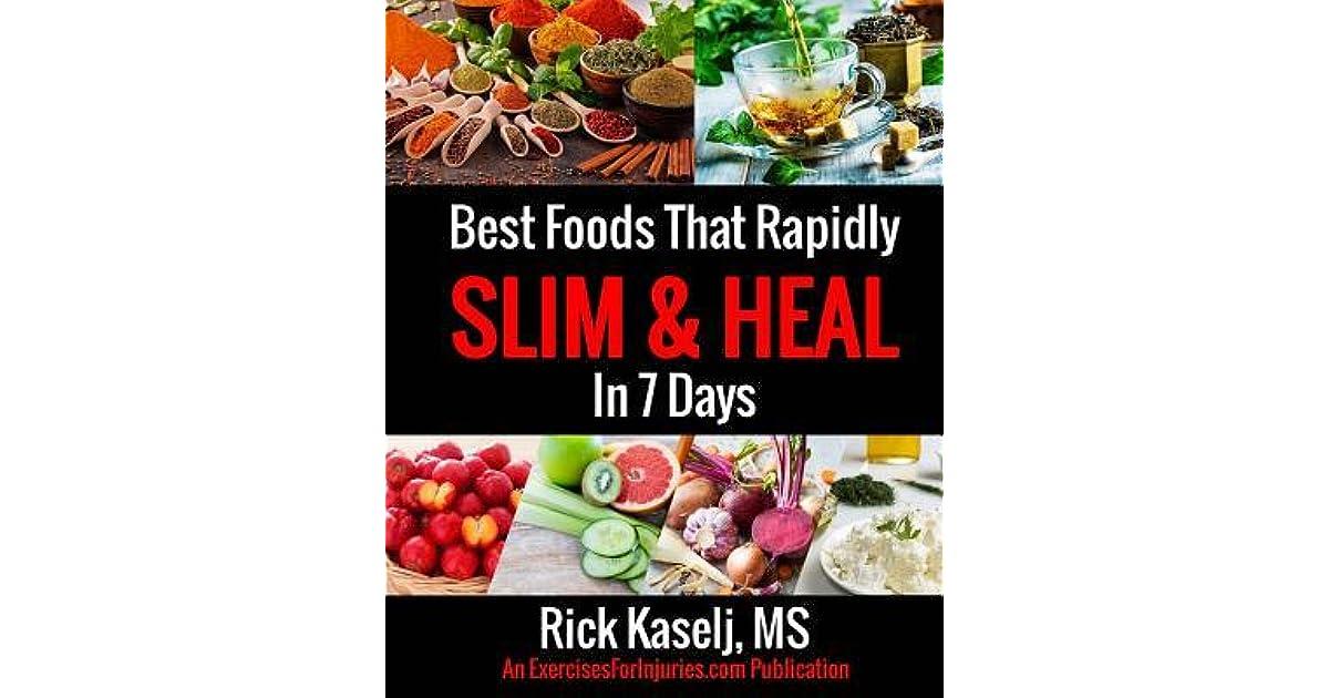 Best Foods That Rapidly Slim Heal In 7 Days Simple Food Swaps That Slim Sooth Energize Heal By Rick Kaselj