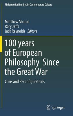 100-years-of-European-Philosophy-Since-the-Great-War-Crisis-and-Reconfigurations