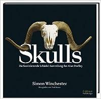 Skulls: die faszinierende Schädelsammlung des Alan Dudley