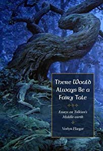"""""""There Would Always Be a Fairy-Tale"""": Essays on Tolkien's Middle-Earth"""