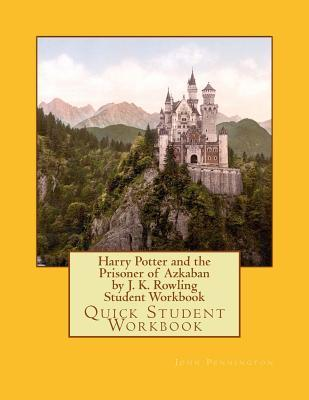 Harry Potter and the Prisoner of Azkaban by J. K. Rowling Student Workbook: Quick Student Workbook