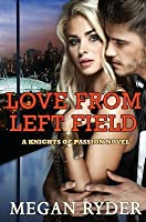 Love from Left Field (Knights of Passion, #2)