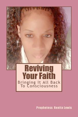 Reviving Your Faith: Bringing It Back To Consciousness