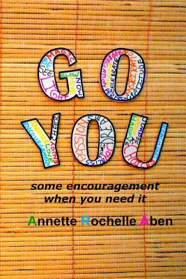 Go You by Annette Rochelle Aben