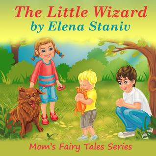 The Little Wizard: Bedtime, anytime story about helping and giving to others from our hearts and enjoying it. Children's picture book for ages 4-10.