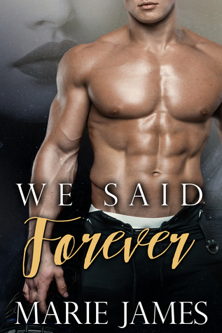 We Said Forever by Marie  James