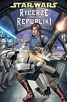 Star Wars: Rycerze Starej Republiki. Tom 7: Starcie ambicji