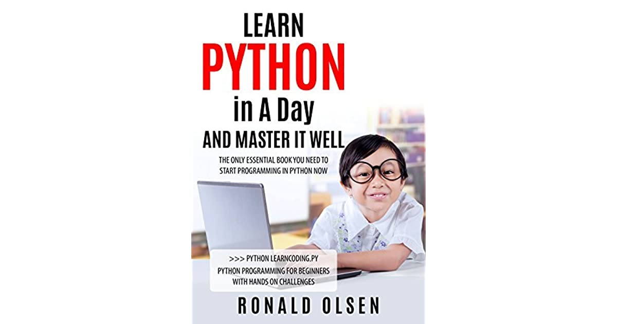 PYTHON: LEARN PYTHON in A Day and MASTER IT WELL  The Only