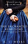 The Enchanted Kingdoms (Haunting Fairytales Collection, #1)