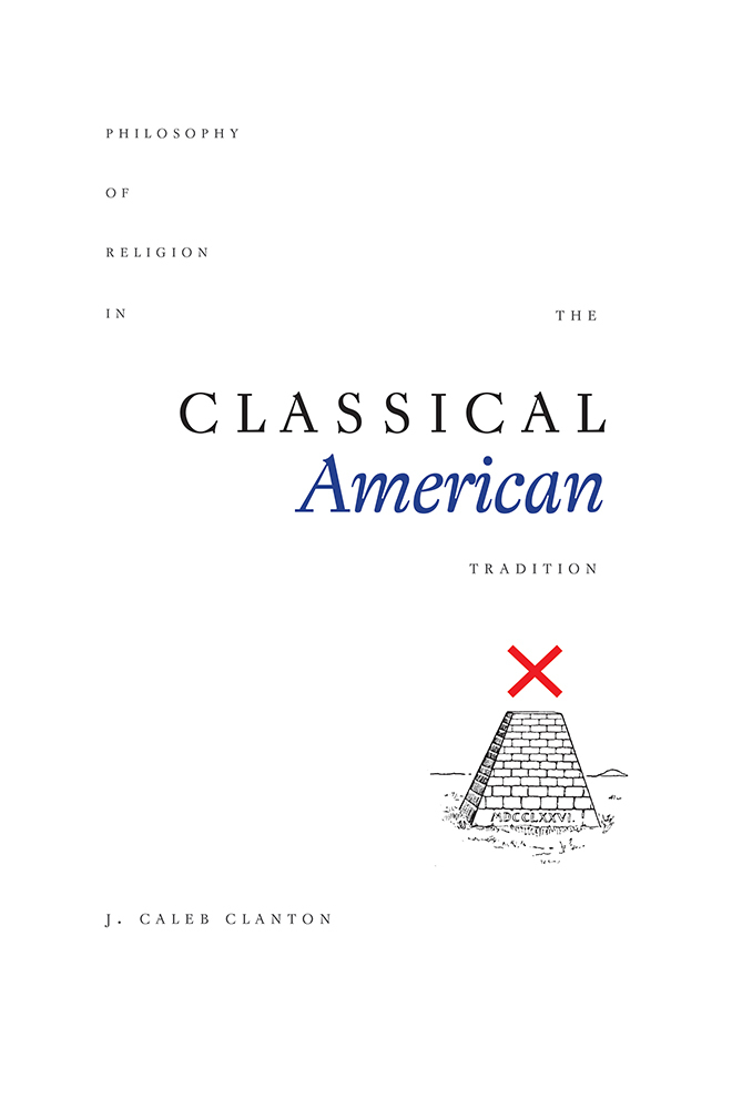 Philosophy of Religion in the Classical American Tradition
