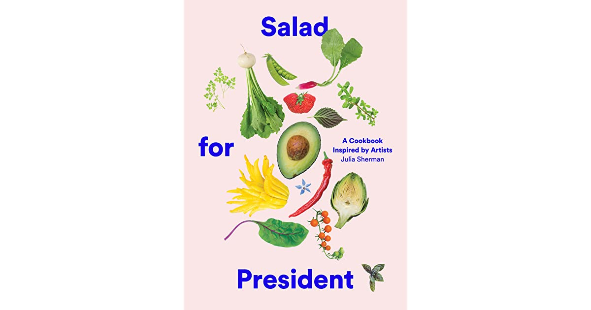 Salad for President Author Julia Sherman on Her Obsession