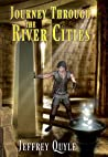 Journey Through the River Cities (The Memory Stone, #1)