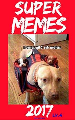 Super Memes 2017: Lvevl 4 1500+ Memes Pictures Best CAT Memes Funny Comedy Jokes Hilarious Pictures Awesome Enjoy Craze Fails Memes On The World (Cat Memes, ... Jokes, Funny Books, Comedy,Hilarious,Enj)