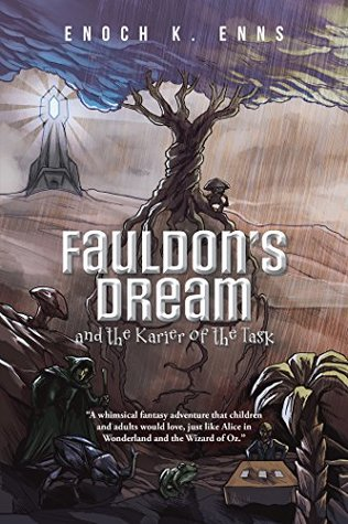 Fauldon's Dream and the Karier of the Task by Enoch K. Enns